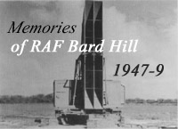 memoirs of W D Dawson who served at Bard Hill Radar station 1947-9